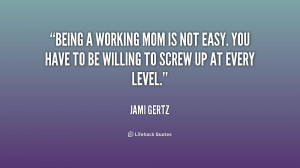 quote-Jami-Gertz-being-a-working-mom-is-not-easy-178887.png