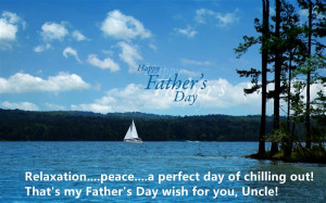 ... Day Of Chilling Out! That's My Father's Day Wish For You, Uncle