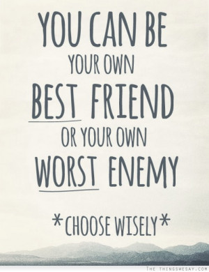 Famous Quotes and Sayings about Enemy - Enemies - You can be your own ...