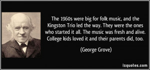 The 1960s were big for folk music, and the Kingston Trio led the way ...