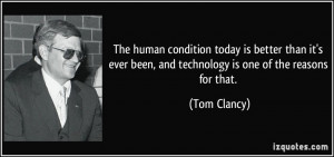 The human condition today is better than it's ever been, and ...