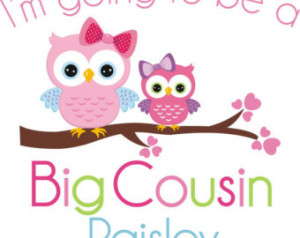 Cute Cousin Quotes For Girls Cute owl big cousin shirt