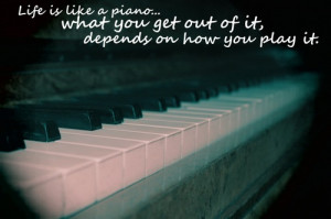 instrument, life, photography, piano, quote, text, true