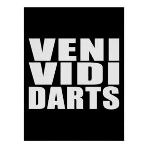 Funny Darts Players Quotes Jokes : Veni Vidi Darts Posters