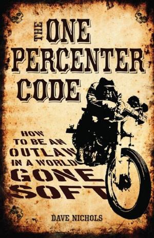 MC Brotherhood Quotes | The One Percenter code Crank & Stroker