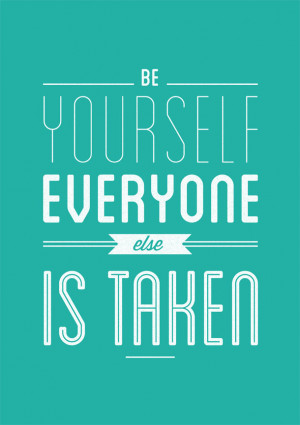 be-yourself-everyone-else-is-taken-oscar-wilde-quote