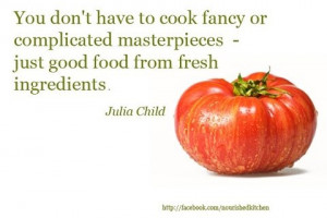 Chef Julia Child Quotes...