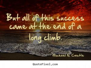 long climb michael n castle more success quotes inspirational quotes ...