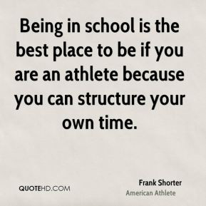 frank-shorter-frank-shorter-being-in-school-is-the-best-place-to-be ...