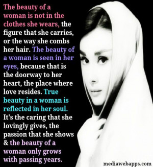 The beauty of a woman is seen in her eyes, because that is the doorway ...