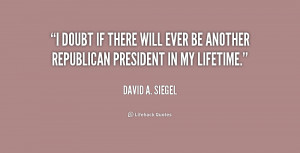 david a siegel quotes i can t tell anyone to vote david a siegel
