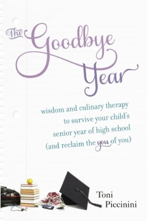 """Start by marking """"The Goodbye Year: Surviving Your Child's Senior ..."""