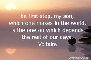 The first step, my son, which one makes in the world, is the one on ...