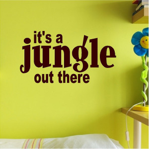 jungle out there....Jungle Wall Quote Words Sayings Removable Jungle ...