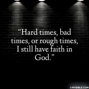 Faith in God through hard times quote