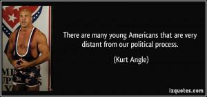 More Kurt Angle Quotes