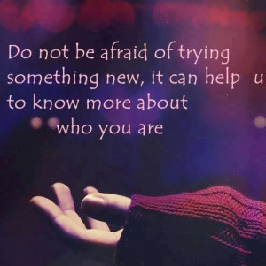 Do Not Be Afraid of Trying