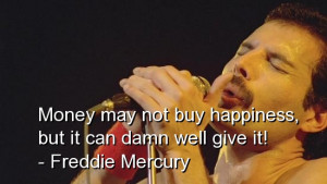 freddie mercury quotations sayings famous quotes of freddie mercury