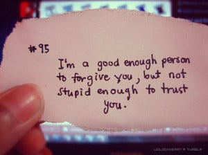forgive, good, person, quote, quotes, stupid, trust, you