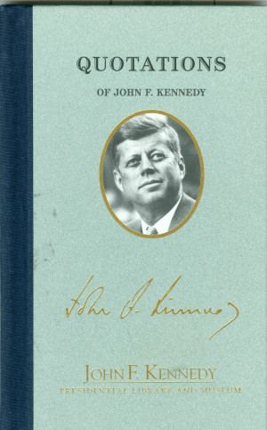 ... Library and Museum, with several quotations of John F.Kennedy