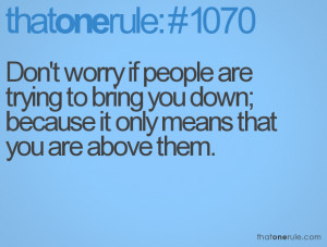 ... let people bring you down quotes about people trying to bring you down