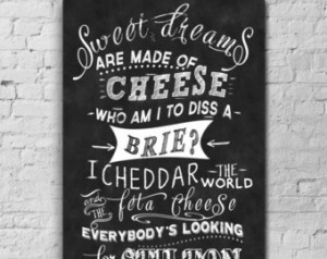 Art-Kitchen Art- Greates t Cheese Jokes- Cheese Quotes-Sweet dreams ...