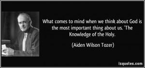 More Aiden Wilson Tozer Quotes