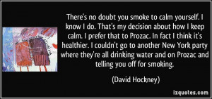quote-there-s-no-doubt-you-smoke-to-calm-yourself-i-know-i-do-that-s ...