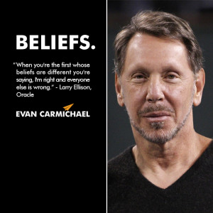 """... right and everyone else is wrong."""" – Larry Ellison #Believe"""