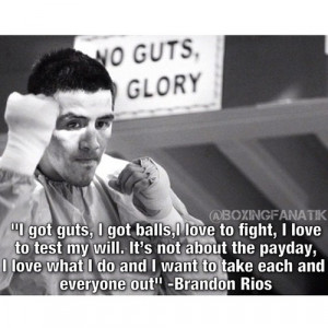 motivation #boxing quote of the day: @Brandon_Rios1. How can you not ...