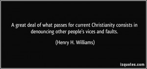 great deal of what passes for current Christianity consists in ...
