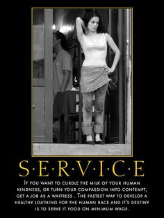 waitressing woes. More