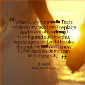 Quotes About Smiling Through The Tears Quotes picture: when i see