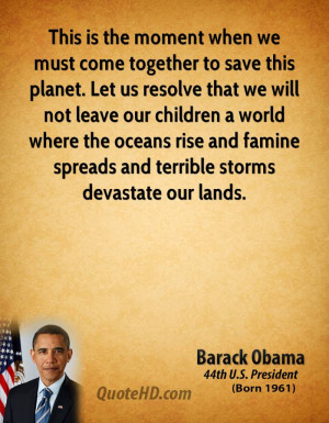 to save this planet. Let us resolve that we will not leave our ...