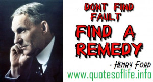 ... find fault find a remedy – Henry ford – picture quote leadership