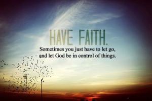Spiritual, quotes, sayings, have faith, god