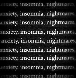 anxiety, depressed, insomnia, nightmares