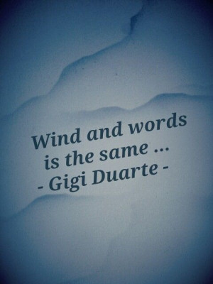 Wind and words is the same... - Quotes