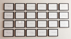 Twenty three framed quotes written on write paper. Could it be more ...