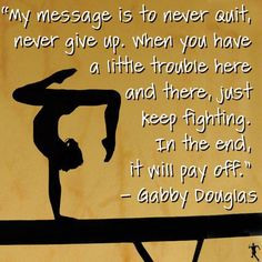 Inspirational words by Gabby Douglas. DD13 has to read a biography and ...