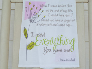 Erma Bombeck Quote Flour Sack Tea Towel, Inspirational, Christian ...