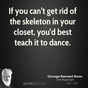 If you can't get rid of the skeleton in your closet, you'd best teach ...