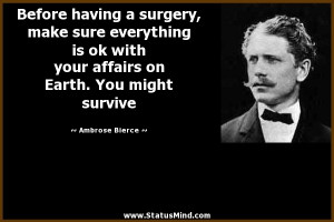 Before having a surgery, make sure everything is ok with your affairs ...