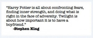 hate Twilight. I love this quote. Thank you, Stephen King.