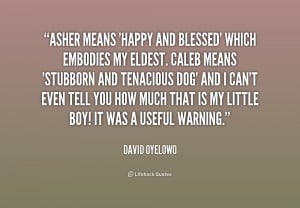 quote-David-Oyelowo-asher-means-happy-and-blessed-which-embodies ...