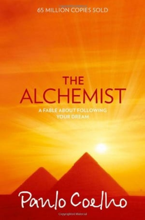 The Alchemist: A Fable About Following Your Dream