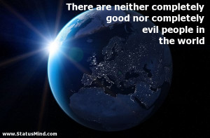 Evil People Quotes And Sayings Nor completely evil people