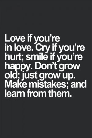 ... Growing Old Quotes, Dont Cry Quotes, Learn From Mistakes Quotes