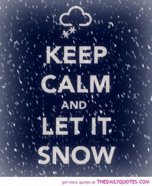 keep-calm-let-it-snow-quote-pics-pictures-images-quotes-pic.jpg