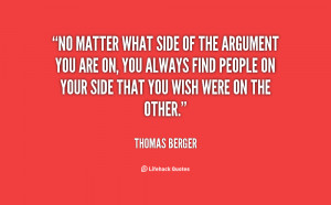quote-Thomas-Berger-no-matter-what-side-of-the-argument-65929.png
